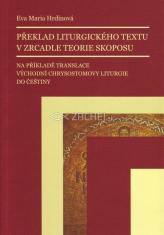 Překlad liturgického textu v zrcadle teorie skoposu - Na příkladě translace východní Chrysostomovy liturgie do češtiny