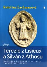 Terezie z Lisieux a Silván z Athosu - Modlitba za druhé a za svět: srovnávací studie