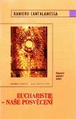 Eucharistie -  naše posvěcení - Tajemství poslední večeře