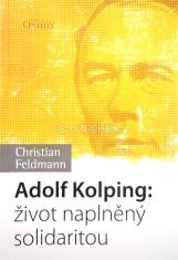 Adolf Kolping: život naplněný solidaritou