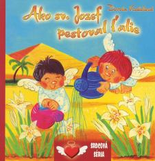 Ako sv. Jozef pestoval ľalie - leporelo