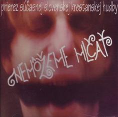 CD - Nemôžeme mlčať 2 - Prierez súčasnej slovenskej kresťanskej hudby