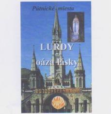 CD: Lurdy, oáza lásky - Pútnické miesta