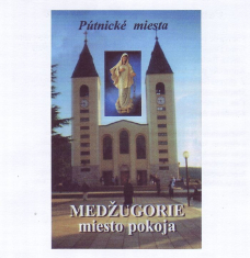 CD - Medžugorie, miesto pokoja - Pútnické miesta