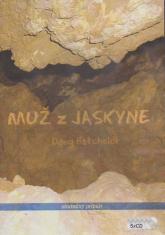 5CD: Muž z jaskyne - dramatizovaná audiokniha, skutočný príbeh