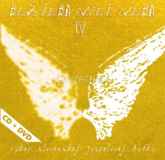 CD + DVD - BEZ TEBA NIET NEBA IV - výber slovenskej gospelovej hudby