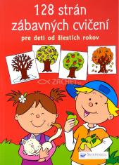 128 strán zábavných cvičení pre deti od šiestich rokov