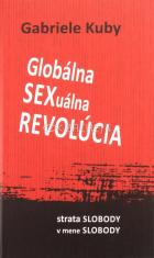 Globálna SEXuálna REVOLÚCIA - Strata slobody v mene slobody