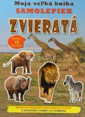 Zvieratá - Moja veľká kniha samolepiek - pre deti 3+