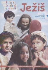 DVD - Ježiš - Príbeh (nielen) pre deti - Pravdivý príbeh o živote Ježiša Krista očami malých detí