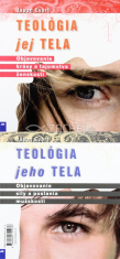 Teológia jeho / jej tela - Objavovanie sily a poslania mužskosti / Objavovanie krásy a tajomstva ženskosti
