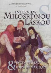 DVD: Interview s Milosrdnou láskou - Sv. Vincent de Paul & Sv. Lujza de Marillac