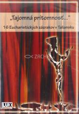 DVD - Tajomná prítomnosť - 16 Eucharistických zázrakov v Taliansku