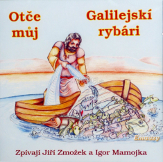 CD: Otče můj, Galilejskí rybári