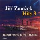 CD: Hity 3 - Taneční večírek na lodi Titanic