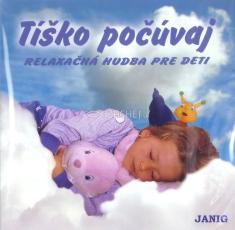 CD - Tíško počúvaj - Relaxačná hudba pre deti