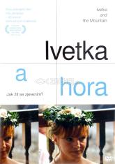 DVD - Ivetka a hora - Dokumentární film o spirituální zkušenosti jedné dívky na slovenské hoře Zvir
