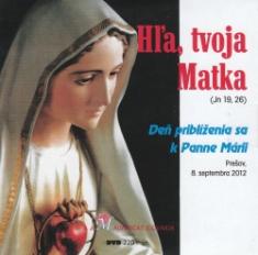 DVD - Hľa, tvoja Matka - Jn 19, 26