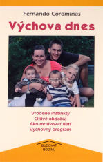 Výchova dnes - Vrodené inštinkty, Citlivé obdobia, Ako motivovať deti, Výchovný program