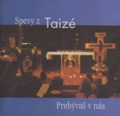 CD - Prebývaš v nás - Spevy z Taizé
