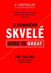 Z dobrého skvelé (Good to Great) - Prečo niektoré spoločnosti urobia veľký skok vpred... a iné nie