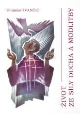 Život ze síly Ducha a modlitby - Prohlubující seminář obnovy v Duchu svatém