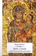Ignác z Loyoly a dějinné pozadí jeho spirituality