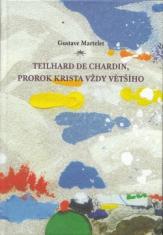 Teilhard de Chardin, prorok Krista vždy většího - Primát Krista a transcendence člověka