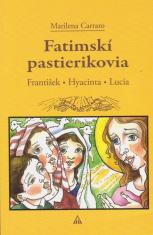 Fatimskí pastierikovia - František, Hyacinta, Lucia