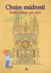 Chrám múdrosti - Sväté písmo pre deti