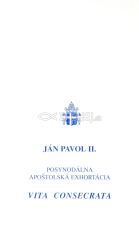 Vita consecrata - Posynodálna apoštolská exhortácia o zasvätenom živote a jeho poslaní v Cirkvi  vo svete