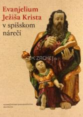 Evanjelium Ježiša Krista v spišskom nárečí