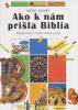 Ako k nám prišla Biblia - Príbeh knihy, ktorá zmenila svet