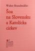 Šoa na Slovensku a Katolícka cirkev
