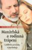 Manželská a rodinná trápení - Z pohledu právníka a psychologa