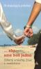 ...Aby sme boli jedno - Zdravý sexuálny život v manželstve - 19 skutočných príbehov