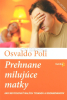 Prehnane milujúce matky - Ako nevychovať malých tyranov a rozmaznancov