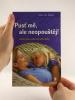 Pusť mě, ale neopouštěj! - Utváření zdravé vazby medzi rodiči a dětmi - fotografia 5