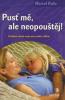 Pusť mě, ale neopouštěj! - Utváření zdravé vazby medzi rodiči a dětmi - fotografia 2