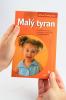 Malý tyran - Příčiny dětské panovačnosti. Poruchy vývoje osobnosti dítěte. Co vlastně děti potřebují? - fotografia 5