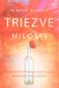 Triezve milosti - Príbeh o kresťanskej-alkoholičke, ktorú dostihla láska