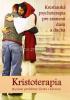 Kristoterapia - riešime problémy života s Kristom - Kresťanská psychoterapia pre zranenú dušu a ducha