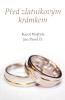 Před zlatníkovým krámkem - Meditace o svátosti manželství místy přecházejíci v drama