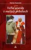 Veľké pravdy v malých príbehoch 5 - Príbehy o Eucharistii - fotografia 2