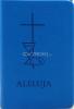 Aleluja - modlitebná kniha modrá - Svätá omša, modlitby, piesne