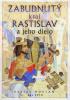 Zabudnutý kráľ Rastislav a jeho dielo - fotografia 2
