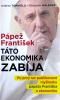 Pápež František: Táto ekonomika zabíja - Po prvý raz publikované myšlienky pápeža Františka o ekonomike