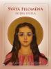 Svätá Filoména - Dcéra svetla - život, posolstvo, zázraky a pobožnosti