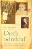Dieťa odnikiaľ - Pútavý príbeh o žene, ktorá prežila Hitlerove výchovné tábory a našla domov v Írsku