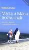 Marta a Mária trochu inak - Ako žiť s Bohom v bezbožnom svete